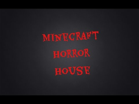 Minecraft Horror Map The Horror House