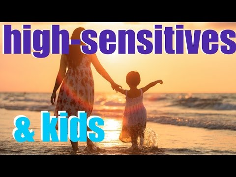 HSPs and children: tips for very sensitive persons
