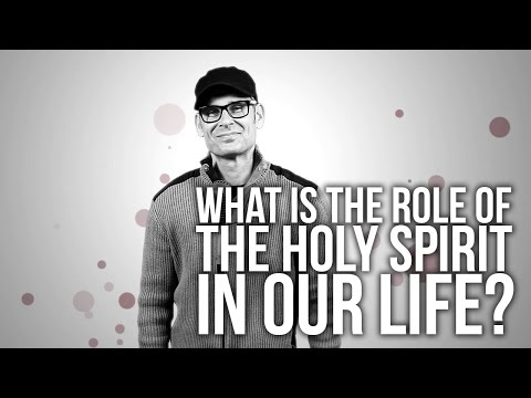 617. What Is The Role Of The Holy Spirit In Our Life?