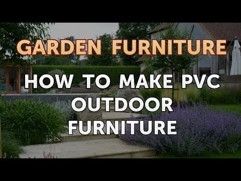 How to Make PVC Outdoor Furniture