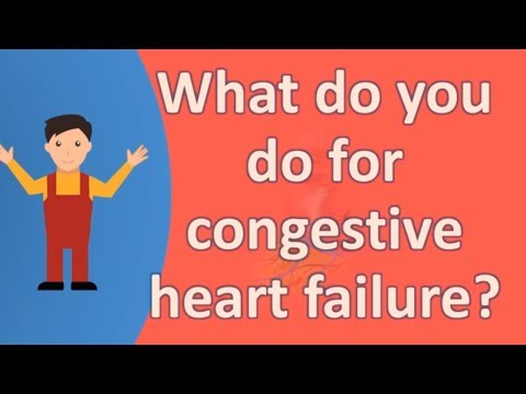 What do you do for congestive heart failure ?  | Health FAQS | It's All about your health
