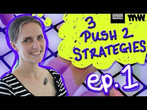 3 Creative Strategies -  Ableton push 2 - EXPLORE