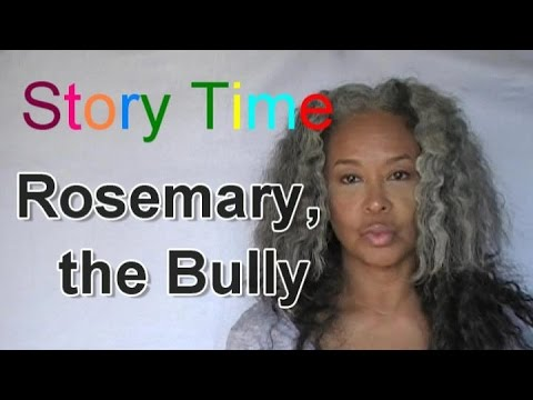 STORY TIME: Rosemary the Bully