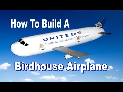 How To Build  A Birdhouse  Airplane & Lighthouse