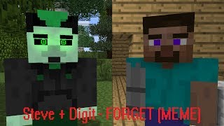 FORGIVE AND FORGET - FORGET MEME (Steve and Digit Version)