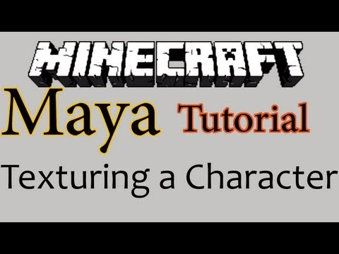 Tutorial: How to Texture a Minecraft Character in Maya