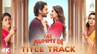 Jai Mummy Di (Title Track) Video | Sunny S, Sonnalli S | Parag C, Nikhita G | Shellee