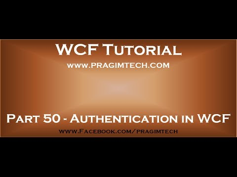 Part 50   Authentication in WCF