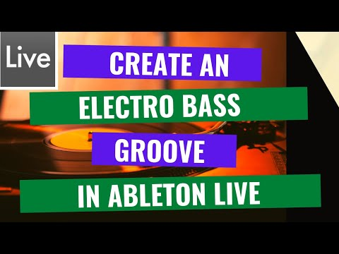 How To Create An Electro House Bass Line Groove in Ableton Live 9