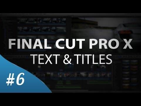 Final Cut Pro X - Text & Titles (Tutorial)