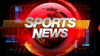 Top Hot News And Best SPORTS News Today /Super Headline In TV Channel Forever In The World