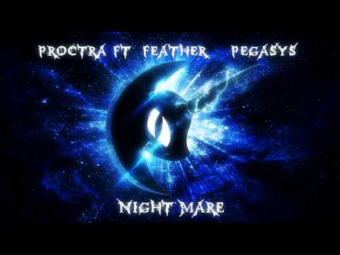 Proctra - Night Mare Ft. PegasYs & Feather (Original Mix) Remaster in desc