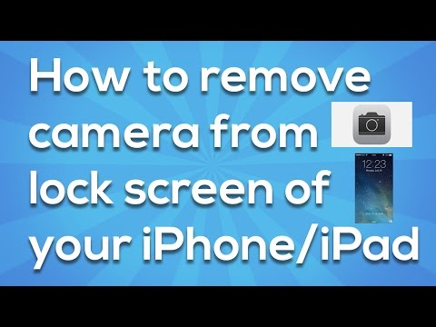 How to remove camera from lock screen of your iPhone/iPad