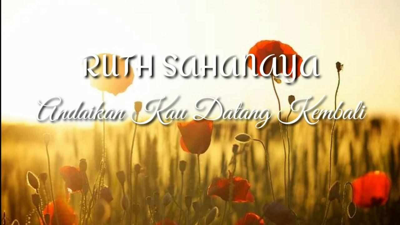 Download Ruth Sahanaya - Andaikan Kau Datang Kembali (Lirik) MP3 Gratis