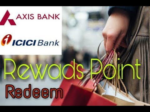 Axis, Icici Bank Rewards Point Redeem