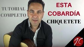 ESTA COBARDÍA CHIQUETETE, Tutorial COMPLETO. Jerónimo de carmen-Guitarra Flamenca