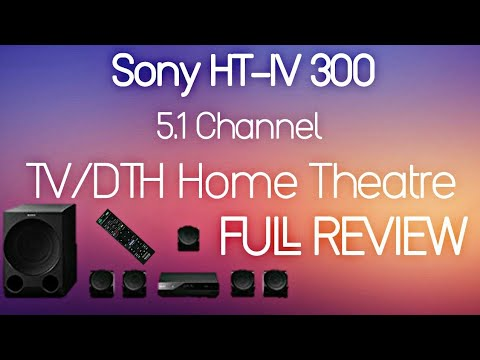 Sony HT-IV300 5.1 Channel DTH Home Theatre Full Review