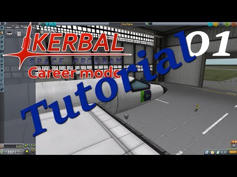 Kerbal Space Program Career Mode Tutorial ep1: First Plane