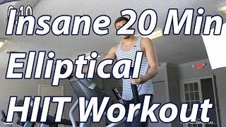 HIIT Workout - Insane 20 Minute Elliptical Workout