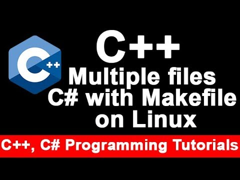 C++ Multiple files | c# with Makefile on Linux | C ++ Tutorial | My Knowledge