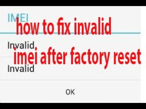 how to fix invalid imei after factory reset 2018   Android Tricks And Hacks