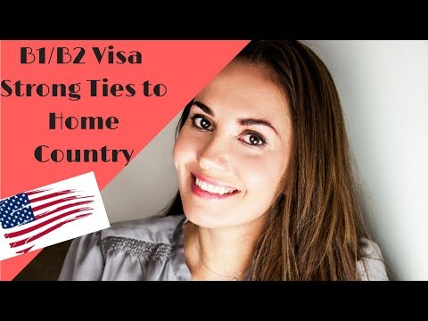 B1/B2 VISA HOW TO SHOW STRONG TIES TO HOME COUNTRY✅