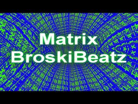 Matrix - BroskiBeatz