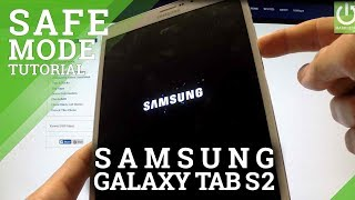 Safe Mode Samsung Galaxy Tab S2 80 How To Enter And Quit Safe Mode
