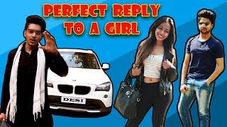 PERFECT REPLY TO A GIRL || DESI || Rachit Rojha