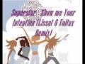 Superstar Show Me Your Intention Lissat Voltax Remix