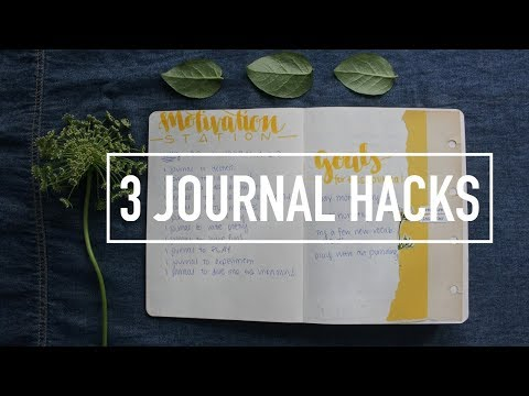 3 Journal Hacks (that you have to try!)