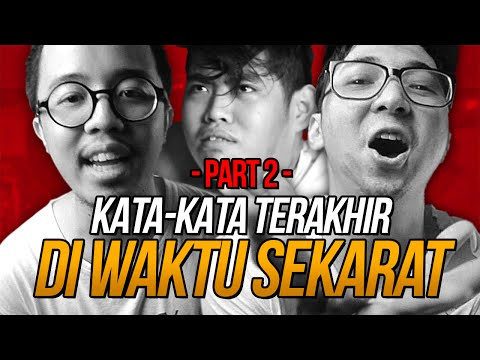 (PART 2) KATA-KATA TERAKHIR DI WAKTU SEKARAT feat. EDHO ZELL, CHRISTIAN BONG