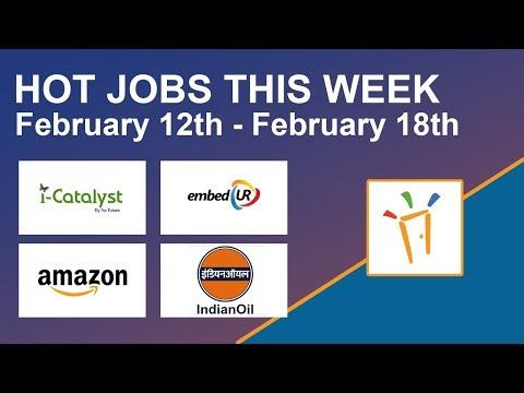 Freshersworld Hot Jobs Of The Week-(Feb 12th–Feb 18th) – IOCL, I-Catalyst, Amazon, EmbedUR systems