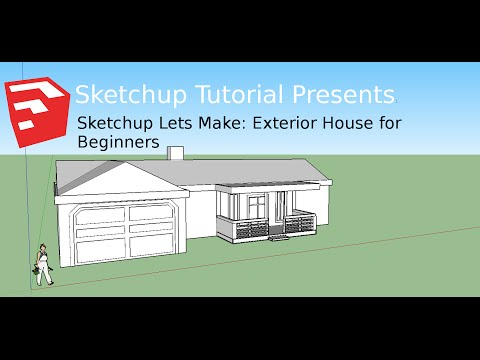 Sketchup Tutorial 04: Exterior House for Beginners