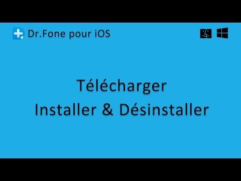 Dr.Fone pour iOS: Télécharger, installer et désinstaller