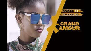 Grand Amour - Episode 06 - Saison 01