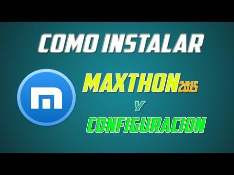 Como Instalar Maxthon Y Configuración 2015