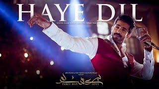 Haaye Dil | Parey Hut Love | Jimmy Khan | Shehryar Munawar | Full Music HD Video