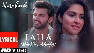 Lyrical: Laila Song | Notebook | Zaheer Iqbal & Pranutan Bahl | Dhvani Bhanushali | Vishal Mishra
