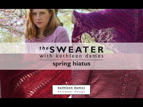 Spring Hiatus 2 | The Sweater with Kathleen Dames