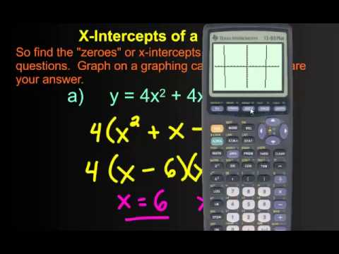 5.5 X-Intercepts by Factoring and Using the Graphing Calculator