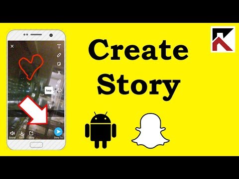 How To Create A Story Snapchat Android 2018