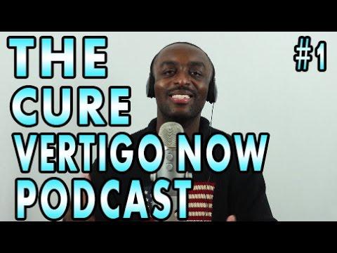 The Cure Vertigo Now Podcast #1