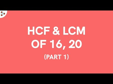 How do you find the HCF and LCM of 2 numbers? Part 1