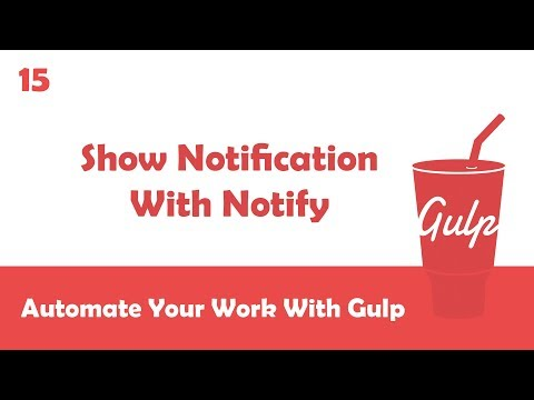 Learn Gulpjs In Arabic #15 - Show Notification With Notify