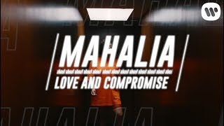 "MAHALIA about ""LOVE AND COMPROMISE"""