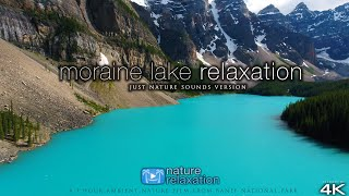 Moraine Lake Relaxation  💚4K Nature Video + Music | Banff National Park 1 HR Ambient Film