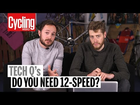 Do You Need 12 Speed? | Tech Q's | Cycling Weekly