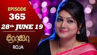 ROJA Serial | Episode 365 | 28th Jun 2019 | Priyanka | SibbuSuryan | SunTV Serial | Saregama TVShows