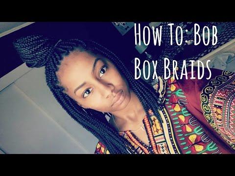 HowTo: Bob Box Braids | Ro Edition